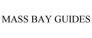 mark for MASS BAY GUIDES, trademark #85729389