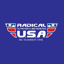 mark for RADICAL NUTRITION & BIO-SCIENCE U.S.A. BE NUMBER ONE, trademark #85729737