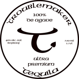 mark for T TROUBLEMAKER 100% DE AGAVE ULTRA PREMIUM TEQUILA, trademark #85730387