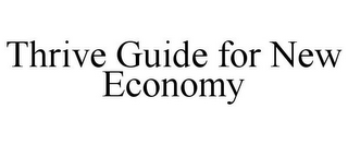 mark for THRIVE GUIDE FOR NEW ECONOMY, trademark #85730469