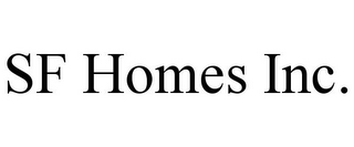 mark for SF HOMES INC., trademark #85730569