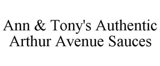 mark for ANN & TONY'S AUTHENTIC ARTHUR AVENUE SAUCES, trademark #85730629