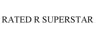 mark for RATED R SUPERSTAR, trademark #85730648