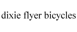 mark for DIXIE FLYER BICYCLES, trademark #85730760