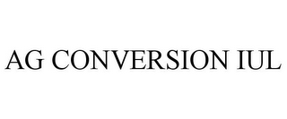 mark for AG CONVERSION IUL, trademark #85730809