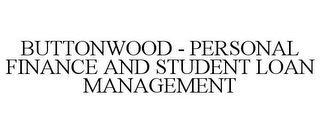 mark for BUTTONWOOD - PERSONAL FINANCE AND STUDENT LOAN MANAGEMENT, trademark #85730852