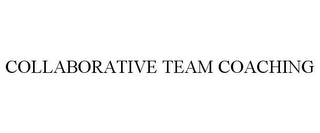 mark for COLLABORATIVE TEAM COACHING, trademark #85730962