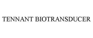 mark for TENNANT BIOTRANSDUCER, trademark #85731087
