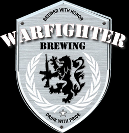 mark for WARFIGHTER BREWING BREWED WITH HONOR DRINK WITH PRIDE, trademark #85731242