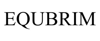 mark for EQUBRIM, trademark #85731303