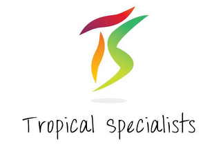 mark for TS TROPICAL SPECIALISTS, trademark #85731376