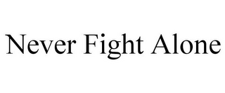 mark for NEVER FIGHT ALONE, trademark #85731420