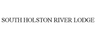 mark for SOUTH HOLSTON RIVER LODGE, trademark #85731466