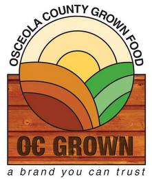 mark for OSCEOLA COUNTY GROWN FOOD OC GROWN A BRAND YOU CAN TRUST, trademark #85731545