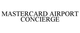 mark for MASTERCARD AIRPORT CONCIERGE, trademark #85731546