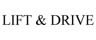 mark for LIFT & DRIVE, trademark #85731673