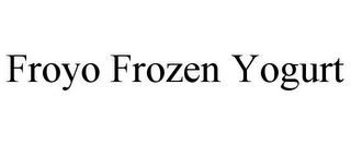 mark for FROYO FROZEN YOGURT, trademark #85731848