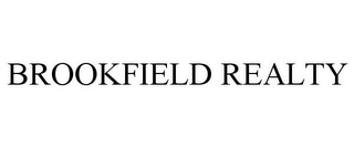 mark for BROOKFIELD REALTY, trademark #85731920