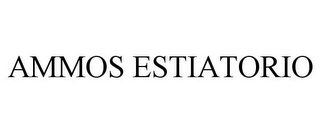mark for AMMOS ESTIATORIO, trademark #85732061