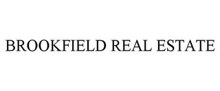 mark for BROOKFIELD REAL ESTATE, trademark #85732110