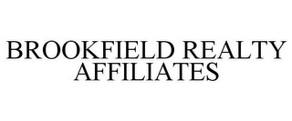 mark for BROOKFIELD REALTY AFFILIATES, trademark #85732125