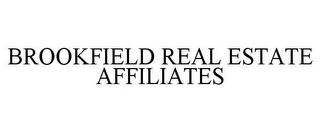mark for BROOKFIELD REAL ESTATE AFFILIATES, trademark #85732159