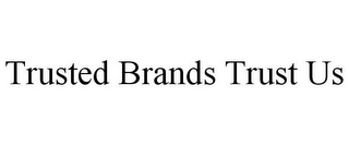 mark for TRUSTED BRANDS TRUST US, trademark #85732469