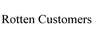 mark for ROTTEN CUSTOMERS, trademark #85732910