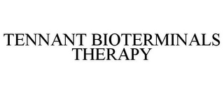 mark for TENNANT BIOTERMINALS THERAPY, trademark #85733190