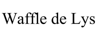 mark for WAFFLE DE LYS, trademark #85733376