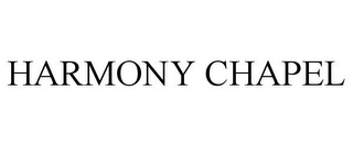 mark for HARMONY CHAPEL, trademark #85733668