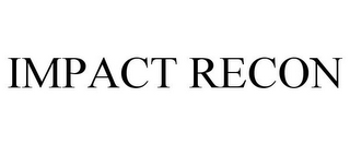 mark for IMPACT RECON, trademark #85733839