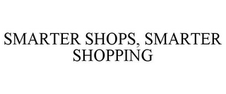 mark for SMARTER SHOPS, SMARTER SHOPPING, trademark #85734232