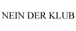 mark for NEIN DER KLUB, trademark #85734462