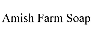 mark for AMISH FARM SOAP, trademark #85734559
