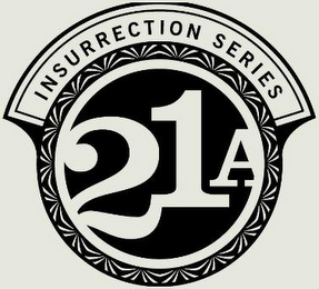 mark for 21A INSURRECTION SERIES, trademark #85735023