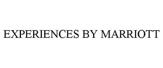 mark for EXPERIENCES BY MARRIOTT, trademark #85735061