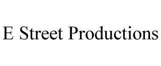 mark for E STREET PRODUCTIONS, trademark #85735098