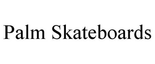mark for PALM SKATEBOARDS, trademark #85735244