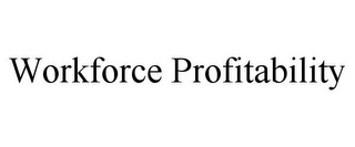 mark for WORKFORCE PROFITABILITY, trademark #85735262