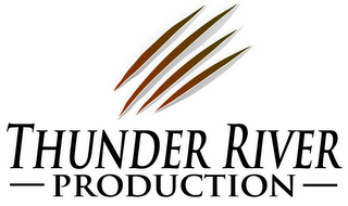 mark for THUNDER RIVER PRODUCTION, trademark #85735316
