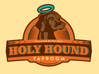 mark for HOLY HOUND TAPROOM HALLOWED BE THY BEER ESTABLISHED 2012, trademark #85735370