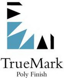 mark for TRUEMARK POLY FINISH, trademark #85735560