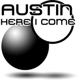 mark for AUSTIN HERE I COME, trademark #85735743