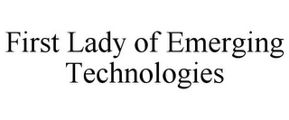 mark for FIRST LADY OF EMERGING TECHNOLOGIES, trademark #85735966