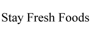 mark for STAY FRESH FOODS, trademark #85736141