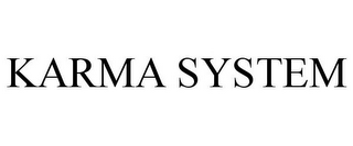 mark for KARMA SYSTEM, trademark #85736297
