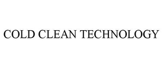 mark for COLD CLEAN TECHNOLOGY, trademark #85736446