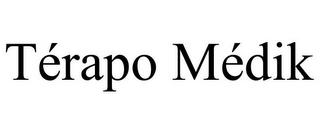 mark for TÉRAPO MÉDIK, trademark #85736464
