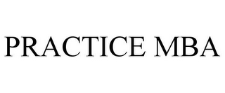 mark for PRACTICE MBA, trademark #85736512